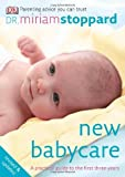 New Babycare, Miriam Stoppard and Dorling Kindersley Publishing Staff, 0756644208