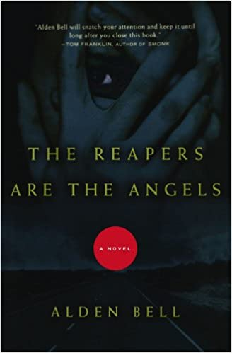 The Reapers Are the Angels: A Novel: Alden Bell