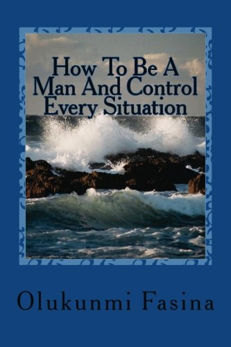 How To Be A Man And Control Every Situation PDF