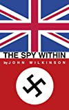 The Spy Within, John Wilkinson, 1425985270