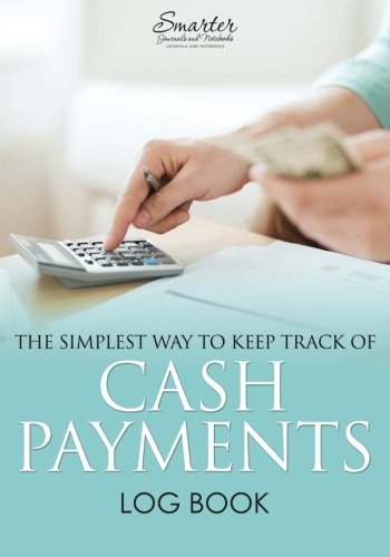 The Simplest Way to Keep Track of Cash Payments Log Book