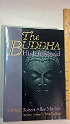 The Buddha: His Life Retold