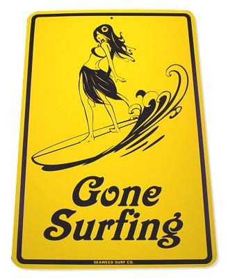 Gone Surfing Surfer Girl Street Sign -Yellow