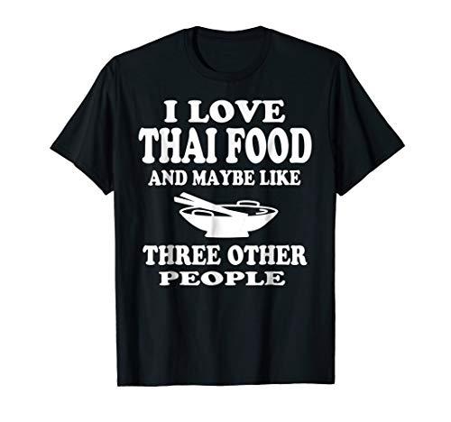 Thai Cuisine Pun T Shirt Funny Food Lovers Thai Dishes