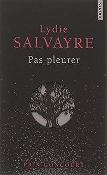 Pas pleurer par Salvayre