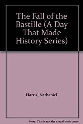 Fall of the Bastille, The (Day That Made History S.)