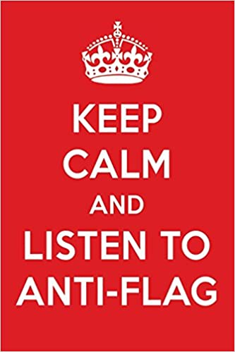 Keep Calm And Listen To Anti-Flag: Anti-Flag Designer Notebook
