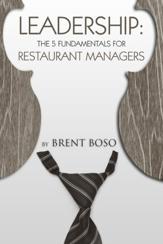 Leadership: The 5 Fundamentals for Restaurant Managers (Setting Danny Table Meyer The)