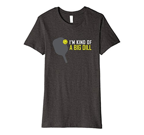 Womens I'm Kind of A Big Dill T-Shirt, Funny Pickleball Retire Gift Medium Dark Heather