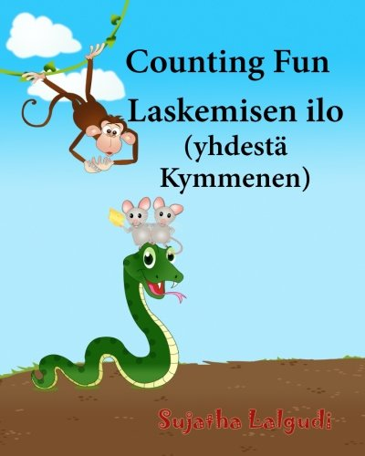 Counting Fun. Laskemisen ilo: Finnish Baby book. Finnish books for kids.Children's Picture Book English-Finnish (Bilingual Edition), Finnish childrens ... for children) (Volume 2) (Finnish Edition)
