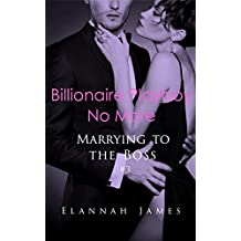 Billionaire Playboy No More (I Married a Billionaire Book 3)