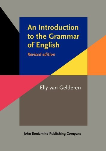 Download An Introduction to the Grammar of English, Revised Edition 2nd edition by Elly van Gelderen (2010) Paperback pdf epub