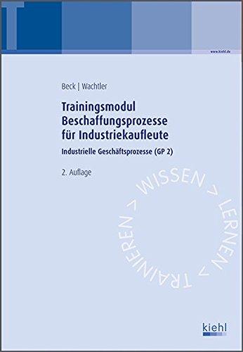 Trainingsmodul Beschaffungsprozesse für Industriekaufleute: Industrielle Geschäftsprozesse (GP 2).