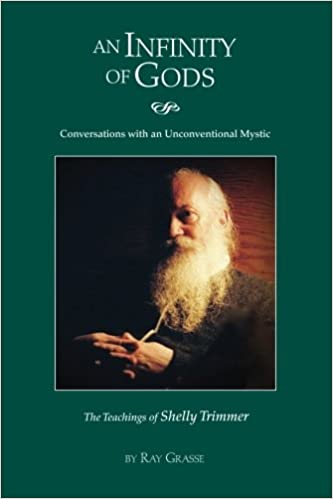 Book An Infinity of Gods: Conversations with an Unconventional Mystic, The Teachings of Shelly Trimmer