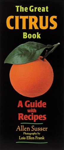 The Great Citrus Book: A Guide with Recipes (Great Series)