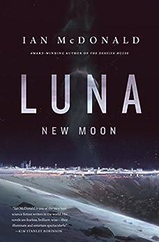Luna: New Moon by [McDonald, Ian]