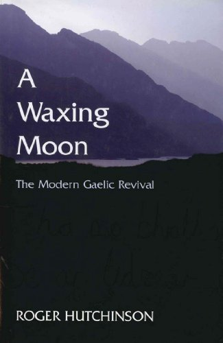 A Waxing Moon: The Modern Gaelic Revival