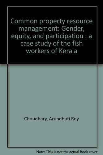 Read Online Common property resource management: Gender, equity, and participation : a case study of the fish workers of Kerala PDF