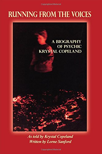Running from the Voices: A Biography of Psychic Krystal Copeland PDF