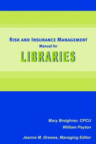Risk and Insurance Management Manual for Libraries by ALA Editions