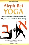 Aleph-Bet Yoga, Stephen A. Rapp, 1580231624