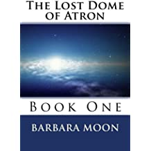 The Lost Dome of Atron  Book One (Atron Series 1) (English Edition)