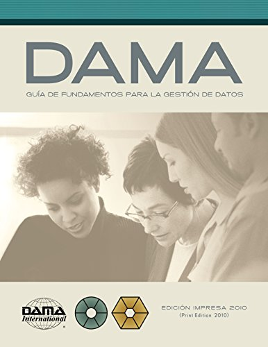 The DAMA Guide to the Data Management Body of Knowledge Spanish Edition PDF