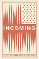 Incoming: Veteran Writers On Coming Home Paperback