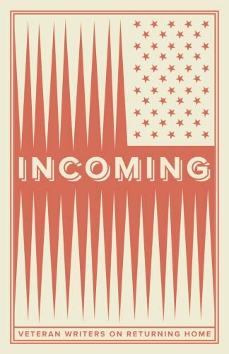 Incoming: Veteran Writers On Coming Home