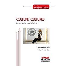 Culture, Cultures: Le lien social au révélateur (Entreprise et Sacré) (French Edition)
