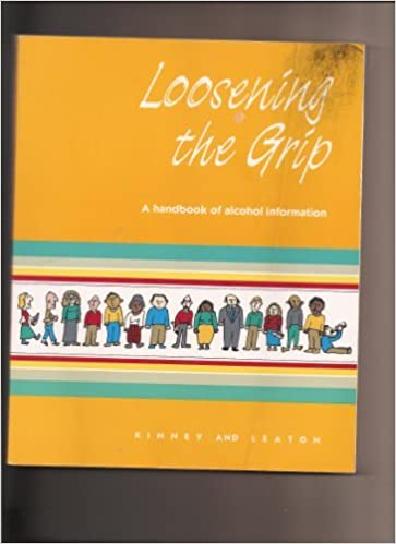 Loosening the Grip: A Handbook of Alcohol Information by Jean Kinney (1991-01-02)