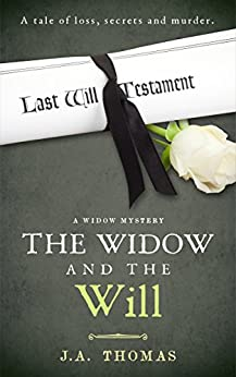 The Widow and the Will (A Widow Mystery) by [Thomas, J.A.]