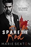 Spare the Rod (Heretic Doms Club Book 3)