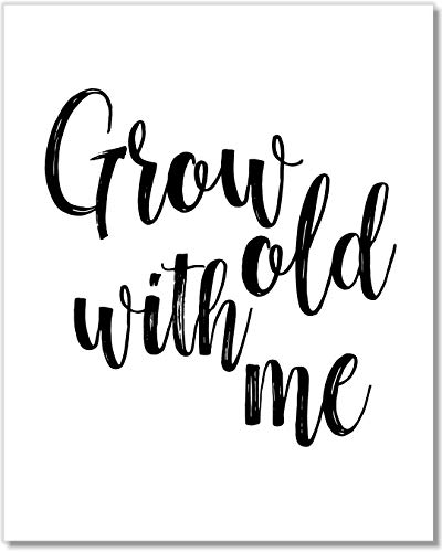 - Grow Old With Me Art Print - Farmhouse Bedroom Decor - Sweet Romantic Sign - 8x10 - Unframed
