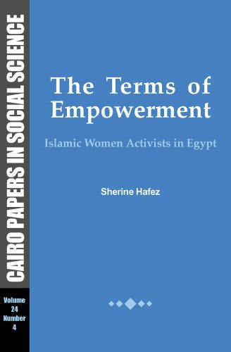 Download The Terms of Empowerment: Islamic Women Activists in Egypt. Cairo Papers Vol. 24, no. 4 (Cairo Papers in Social Science, Vol.24, Number 4) ePub fb2 ebook