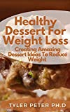 Healthy Dessert For Weight Loss: Creating Amazing