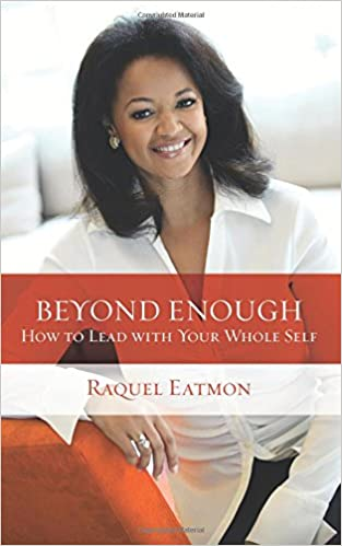 Beyond Enough: How to Lead with Your Whole Self
