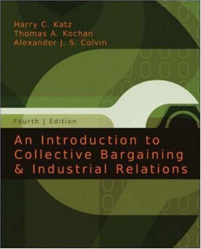 An Introduction to Collective Bargaining & Industrial Relations (An Introduction To Collective Bargaining And Industrial Relations)