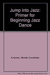 Jump into Jazz: Primer for Beginning Jazz Dance