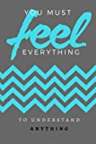 img - for You Must Feel Everything: Writing Journal book / textbook / text book