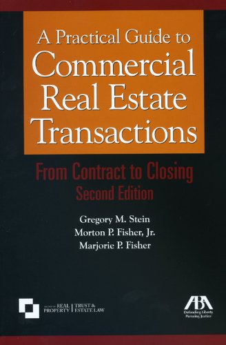 A Practical Guide to Commercial Real Estate Transactions: From Contract to Closing (Real Estate Investment Trust Companies In Usa)