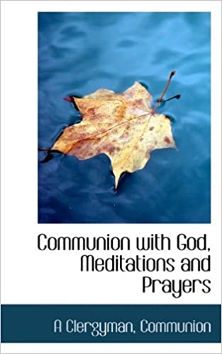 Book Communion with God, Meditations and Prayers