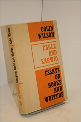 Essay On Business Eagle And Earwig Essays On Books And Writers Colin Wilson Amazoncom  Books College Writing Service also English Essay Examples Eagle And Earwig Essays On Books And Writers Colin Wilson Amazon  Essay On Healthcare