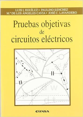 Pruebas objetivas de circuitos eléctricos: Amazon.es: Luis I. Eguiluz Moran: Libros