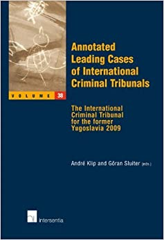 Annotated Leading Cases of International Criminal Tribunals - Volume 38: The International Criminal Tribunal for the former Yugoslavia 2009 (2012-10-23)
