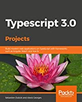 Typescript 3.0 Projects Front Cover