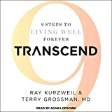 Transcend: 9 Steps to Living Well Forever
