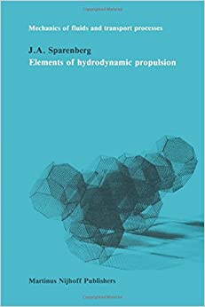Elements of Hydrodynamicp Propulsion (Mechanics of Fluids and Transport Processes)