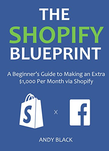 THE SHOPIFY BLUEPRINT 2016: A Beginner's Guide to Making an Extra $1,000 Per Month via - Hours Store The Domain