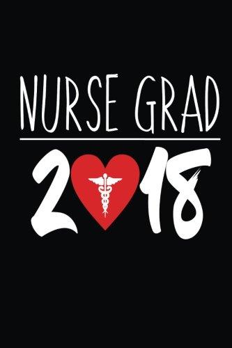 Nurse Grad 2018: Nursing Student Graduation Gift Notebook